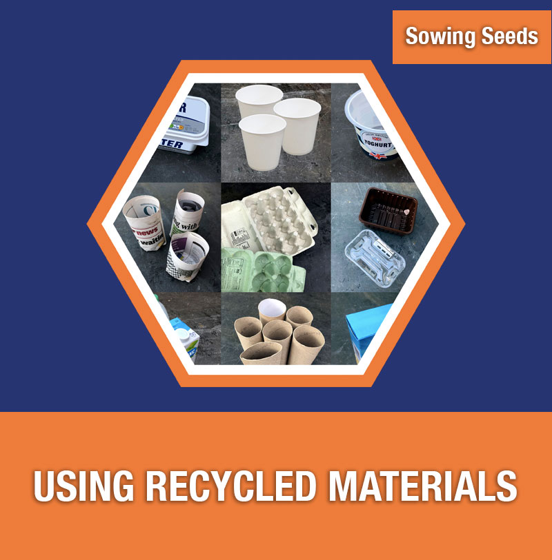 Sowing Seeds: Using Recycled Materials
